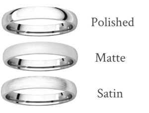 Wedding ring Metal finish options including polished, matte and satin
